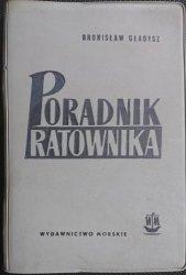 PORADNIK RATOWNIKA - Bronisław Gładysz 1967