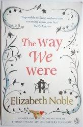 THE WAY WE WERE - Elizabeth Noble 2011