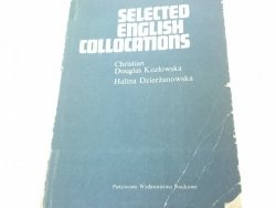 SELECTED ENGLISH COLLOCATIONS - Kozłowska (1988)