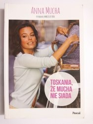 TOSKANIA ŻE MUCHA NIE SIADA - Anna Mucha 2015