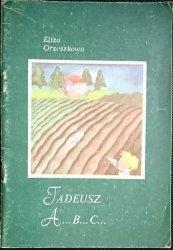 TADEUSZ A...B...C... - Eliza Orzeszkowa 1985