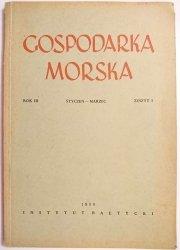 GOSPODARKA MORSKA ROK III STYCZEŃ-MARZEC ZESZYT I 1950