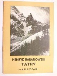 HENRYK BARANOWSKI. TATRY W MALARSTWIE. WYSTAWA