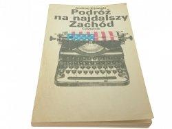 PODRÓŻ NA NAJDALSZY ZACHÓD - Andrzej Kijowski 1982
