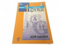 JĘZYK POLSKI 1 JĘZYK OJCZYSTY. PODRĘCZNIK (2000)
