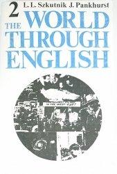 THE WORLD THROUGH ENGLISH CZĘŚĆ 2 - L. L. Szkutnik 1984