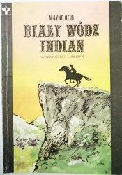 BIAŁY WÓDZ INDIAN - Mayne Reid 1991