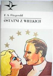 OSTATNI Z WIELKICH - F. S. Fitzgerald 1988