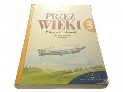 PRZEZ WIEKI 3 PODRĘCZNIK - Jan Wendt (2004)