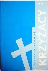 KRZYŻACY TOM IV - Henryk Sienkiewicz 2007