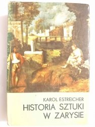 HISTORIA SZTUKI W ZARYSIE - Karol Estreicher 1987