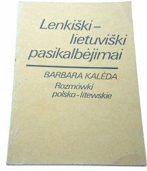 ROZMÓWKI POLSKO-LITEWSKIE - Barbara Kaleda 1990