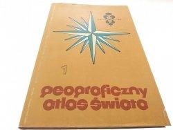 GEOGRAFICZNY ATLAS ŚWIATA. CZĘŚĆ I 1987