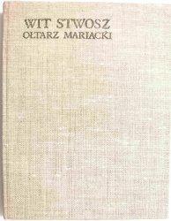 WIT STWOSZ. OŁTARZ MARIACKI. EPOKA I ŚRODOWISKO - T. Dobrowolski 1985