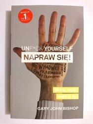 UNF*CK YOURSELF NAPRAW SIĘ! - Bishop Gary John 2017