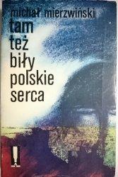 TAM TEŻ BIŁY POLSKIE SERCA Michał Mierzwiński 1978