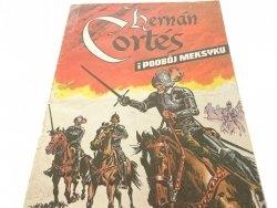 THERNAN CORTES I PODBÓJ MEKSYKU - Weinfeld (1986)