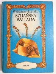 SZUAŃSKA BALLADA - Waldemar Łysiak 1981