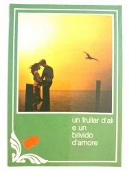 UN FRULLAR D'ALI E UN BRIVIDO D'AMORE