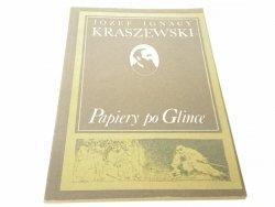 PAPIERY PO GLINCE - Józef Ignacy Kraszewski (1988)