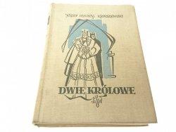 DWIE KRÓLOWE - Józef Ignacy Kraszewski 1960