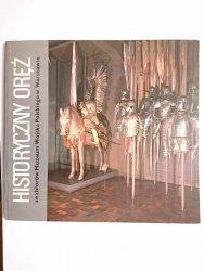HISTORYCZNY ORĘŻ ZE ZBIORÓW MUZEUM WOJSKA POLSKIEGO W WARSZAWIE - Aleksander Czerwiński 1978