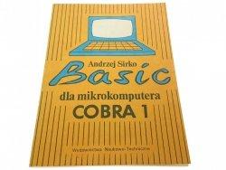BASIC DLA MIKROKOMPUTERA. COBRA 1 - Sirko 1986