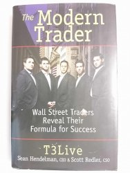 THE MODERN TRADER. WALL STREET TRADERS REVEAL THEI FORMULA FOR SUCCESS 2011