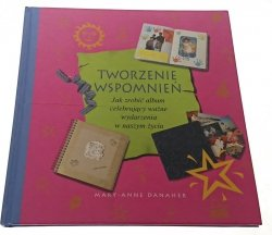 TWORZENIE WSPOMNIEŃ. JAK ZROBIĆ ALBUM... 1998