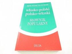 WŁOSKO-POLSKI POLSKO-WŁOSKI. SŁOWNIK POPULARNY