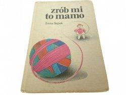 ZRÓB MI TO MAMO - Irena Szpak (1983)
