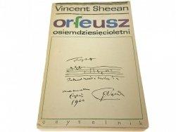 ORFEUSZ OSIEMDZIESIĘCIOLETNI - Vincent Sheean