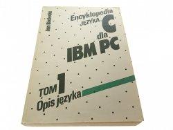 ENCYKLOPEDIA JĘZYKA C DLA IBM PC TOM 1 OPIS JĘZYKA