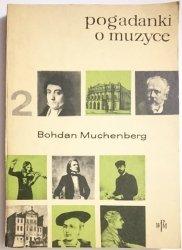 POGADANKI O MUZYCE TOM 2 - Bohdan Muchenberg 1966