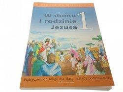 W DOMU I RODZINIE JEZUSA 1 PODRĘCZNIK 2004