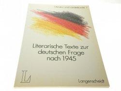 LITERARISCHE TEXTE ZUR DEUTSCHEN FRAGE NACH 1945