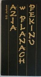 AZJA W PLANACH PEKINU - S. G. Jurkow 1983