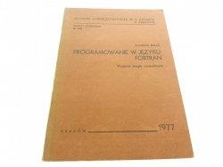 PROGRAMOWANIE W JĘZYKU FORTRAN - Białas 1977