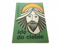 IDĘ DO CIEBIE - Ks. M. Maliński 1985