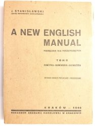 A NEW ENGLISH MANUAL TOM II FONETYKA SŁOWNICZEK GRAMATYKA 1946