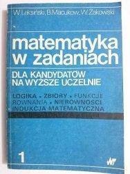 MATEMATYKA W ZADANIACH DLA KANDYDATÓW NA WYŻSZE UCZELNIE CZĘŚĆ 1 - Wacław Leksiński 1985