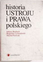 HISTORIA USTROJU I PRAWA POLSKIEGO - Juliusz Bardach i inni 2005