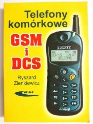 TELEFONY KOMÓRKOWE GSM I DCS - Ryszard Zienkiewicz 1999