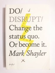 DO DISRUPT - Mark Shayler 2013