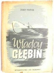 WŁADCY GŁĘBIN - Jerzy Pertek 1951