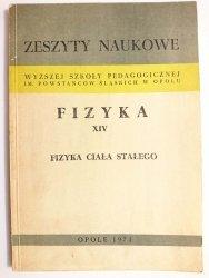 FIZYKA TOM XIV FIZYKA CIAŁA STAŁEGO - red. Józef Kusz 1973