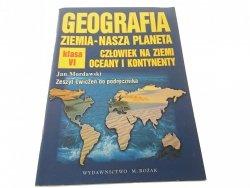 GEOGRAFIA ZIEMIA-NASZA PLANETA VI ZESZYT ĆW (1997)
