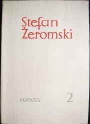 POPIOŁY TOM II - Stefan Żeromski 1964