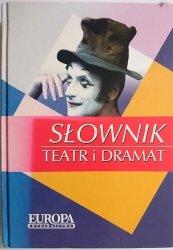 SŁOWNIK TEATR I DRAMAT - Elżbieta Olinkiewicz 2003