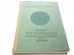 ADAMA POLANOWSKIEGO - Józef Ignacy Kraszewski 1974